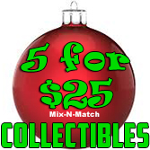 Mix & Match 5 for $25 Collectibles