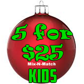 Mix & Match 5 for $25 Kids