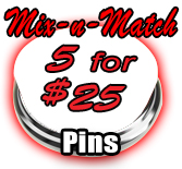 Mix & Match 5 for $25 Pins