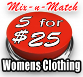 Mix & Match 5 for $25 Womens Clothing
